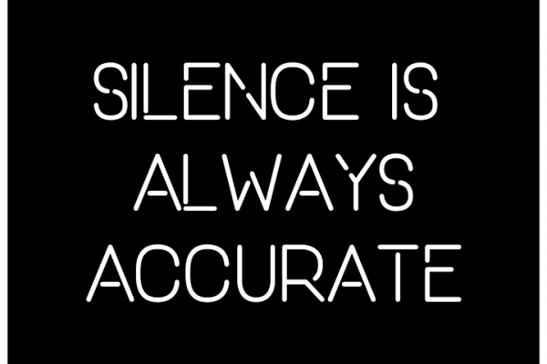 A black squre with white text saying Silence is Always Accurate. A featured photo for a blog post by Felice Marketing about how experiencing silence while living a fast paced lifestyle is healty for your mind and body.