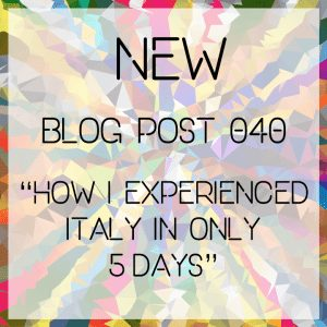 How I experienced Italy in only 5 days